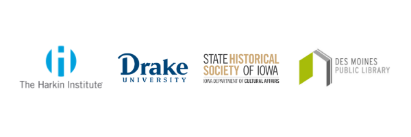 The Harkin Institute at Drake University, the State Historical Society of Iowa, and the Des Moines Public Library
