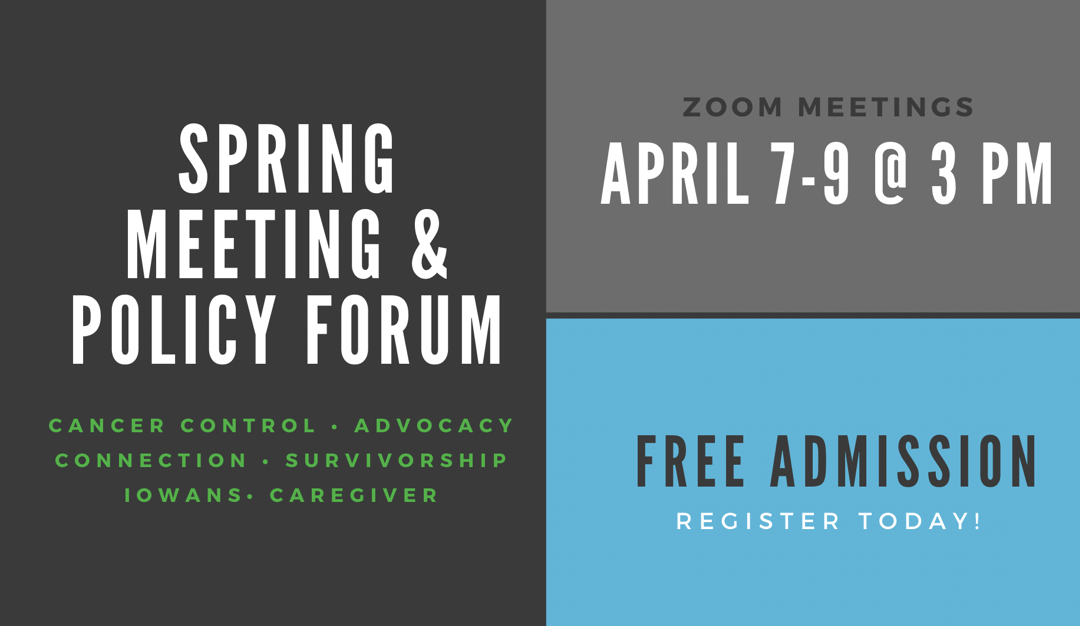 April 7-9   Iowa Cancer Consortium Virtual Spring Meeting and Policy Forum