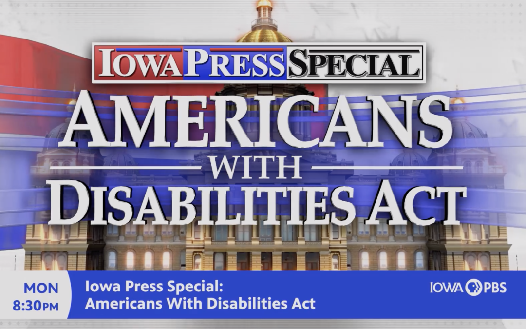 July 20 | Iowa Press Special: Americans with Disabilities Act